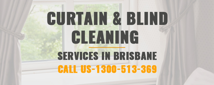 Curtain and Blinds Cleaning Brisbane